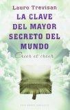 Portada de LA CLAVE DEL MAYOR SECRETO DEL MUNDO: CREER ES CREAR