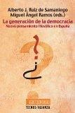 Portada de LA GENERACION DE LA DEMOCRACIA: NUEVO PENSAMIENTO FILOSOFICO EN ESPAÑA
