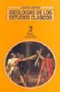 Portada de IDEOLOGIAS DE LOS ESTUDIOS CLASICOS