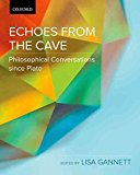 Portada de [(ECHOES FROM THE CAVE : PHILOSOPHICAL CONVERSATIONS SINCE PLATO)] [BY (AUTHOR) LISA GANNETT] PUBLISHED ON (SEPTEMBER, 2014)