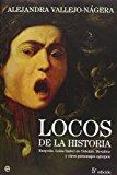 Portada de LOCOS DE LA HISTORIA: RASPUTIN, LUISA ISABEL DE ORLEANS, MESALINO Y OTROS PERSONAJES EGREGIOS