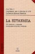 Portada de LA EUTANASIA: 100 CUESTIONES Y RESPUESTAS. LA EUTANASIA ES INMORAL Y ANTISOCIAL