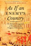 Portada de AS IF AN ENEMY'S COUNTRY: THE BRITISH OCCUPATION OF BOSTON AND THE ORIGINS OF REVOLUTION
