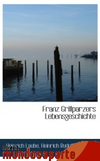 Portada de FRANZ GRILLPARZERS LEBENSGESCHICHTE