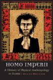 Portada de HOMO IMPERII: A HISTORY OF PHYSICAL ANTHROPOLOGY IN RUSSIA