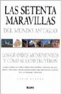 Portada de LAS SETENTA MARAVILLAS DEL MUNDO ANTIGUO: LOS GRANDES MONUMENTOS Y COMO SE CONSTRUYERON