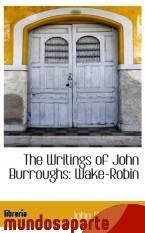 Portada de THE WRITINGS OF JOHN BURROUGHS: WAKE-ROBIN