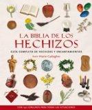 Portada de LA BIBLIA DE LOS HECHIZOS: GUIA COMPLETA DE HECHIZOS Y ENCANTAMIENTOS