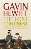 Portada de THE LOST CONTINENT: THE BBC'S EUROPE EDITOR ON EUROPE'S DARKEST HOUR SINCE WORLD WAR TWO