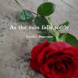 Portada de AS THE RAIN FALLS SOFTLY BY EMILIE PETERSEN (4-MAR-2010) PAPERBACK