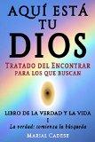 Portada de LIBRO DE LA VERDAD Y LA VIDA I: LA VERDAD: COMIENZA LA BÚSQUEDA (AQUÍ ESTÁ TU DIOS. TRATADO DEL ENCONTRAR PARA LOS QUE BUSCAN Nº 1)