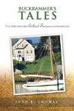 Portada de BUCKRAMMER'S TALES: THE CONTINUING CATBOAT SUMMERS ADVENTURES BY CONWAY, JOHN E. (2014) PAPERBACK