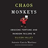 Portada de CHAOS MONKEYS: OBSCENE FORTUNE AND RANDOM FAILURE IN SILICON VALLEY BY ANTONIO GARCIA MARTINEZ (2016-06-28)