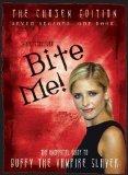 "Portada de BITE ME!: THE 10TH BUFFYVERSARY GUIDE TO THE WORLD OF BUFFY THE VAMPIRE SLAYER: SARAH MICHELLE GELLAR AND ""BUFFY THE VAMPIRE SLAYER"" BY NIKKI STAFFORD (17-JAN-2008) PAPERBACK"