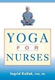 Portada de [YOGA FOR NURSES] (BY: INGRID KOLLAK) [PUBLISHED: FEBRUARY, 2009]