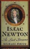 Portada de ISAAC NEWTON: THE LAST SORCERER OF WHITE, MICHAEL (REISSUE) EDITION ON 03 SEPTEMBER 1998