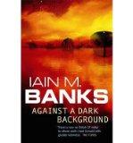 Portada de [(AGAINST A DARK BACKGROUND)] [AUTHOR: IAIN M. BANKS] PUBLISHED ON (JANUARY, 1995)