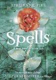 Portada de SPELLS: A NEW KIND OF FAERIE TALE BY PIKE, APRILYNNE (2010)