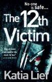 Portada de THE 12TH VICTIM (KARIN SCHAEFFER 3) BY KATIA LIEF (5-JUL-2012) PAPERBACK