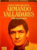 Portada de CONTRA TODA ESPERANZA BY ARMANDO VALLADARES (1985-06-02)