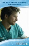 Portada de THE REBEL SURGEON'S PROPOSAL (MILLS & BOON MEDICAL) BY MARGARET MCDONAGH (1-JUN-2009) PAPERBACK