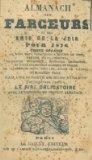 Portada de ALMANACH DES FARCEURS ET DES AMIS DE LA JOIE POUR 1876. CHOIX COCASSE DE BONS MOTS, ANECDOTES, A MOURIR DE RIRE, PIECE DROLATIQUES, PANTOMIME BURLESQUE, HISTOIRE AMUSANTES, ET D'UNE COLLECTION COMIQUE ET UNIQUE DE CALAMBOURS POUR TOUS LES JOURS DE L'ANNEE. PUBLICATION FAITE PAR UNE SOCIETE DE BONS VIVANTS QUI EXPERENT RENDRE LE RIRE OBLIGATOIRE AVEC LE CONCOURS DU PRESENT ALMANACH.