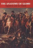 Portada de THE ANATOMY OF GLORY: NAPOLEON AND HIS GUARD NEW EDITION BY LACHOUQUE, HENRI, BROWN, ANNE S.K. (2006) HARDCOVER