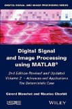 Portada de DIGITAL SIGNAL AND IMAGE PROCESSING USING MATLAB, VOLUME 2: ADVANCES AND APPLICATIONS: THE DETERMINISTIC CASE (ISTE) BY G?RARD BLANCHET (2015-02-16)