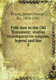 Portada de FOLK-LORE IN THE OLD TESTAMENT; STUDIES IN COMPARATIVE RELIGION, LEGEND AND LAW. 2