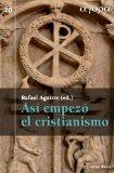 Portada de ASÍ EMPEZÓ EL CRISTIANISMO