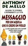Portada de MESSAGGIO PER UN'AQUILA CHE SI CREDE UN POLLO. LA LEZIONE SPIRITUALE DELLA CONSAPEVOLEZZA (COLLANA DE MELLO)