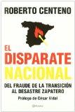 Portada de EL DISPARATE NACIONAL: DEL FRAUDE DE LA TRANSICIÓN AL DESASTRE DE ZP