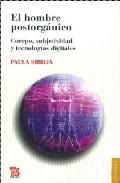 Portada de EL HOMBRE POSTORGANICO: CUERPO, SUBJETIVIDAD Y TECNOLOGIAS DIGITALES