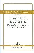 Portada de LA MORAL DEL NACIONALISMO: DILEMAS IDENTITARIOS EN LA ERA DE LA GLOBALIZACION
