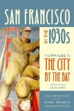 Portada de SAN FRANCISCO IN THE 1930S: THE WPA GUIDE TO THE CITY BY THE BAY