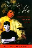 Portada de BACCHUS & ME: ADVENTURES IN THE WINE CELLAR BY MCINERNEY, JAY (2000) HARDCOVER