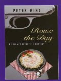 Portada de ROUX THE DAY: A GOURMET DETECTIVE MYSTERY (THORNDIKE MYSTERY)