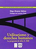 Portada de UTILITARISMO Y DERECHOS HUMANOS: LA PROPUESTA DE JOHN S. MILL
