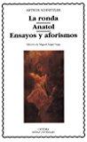 Portada de LA RONDA  ;  ANATOL  ;  ENSAYOS Y AFORISMOS