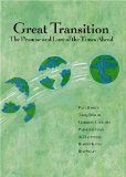 Portada de GREAT TRANSITION : THE PROMISE AND LURE OF THE TIMES AHEAD