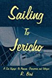 Portada de [(SAILING TO JERICHO : A SEA VOYAGE; ITS PASSIONS, DISCOVERIES AND INTRIGUE)] [BY (AUTHOR) R. BIRD] PUBLISHED ON (NOVEMBER, 2007)