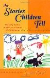 Portada de THE STORIES CHILDREN TELL: MAKING SENSE OF THE NARRATIVES OF CHILDHOOD