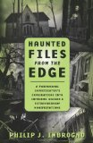 Portada de HAUNTED FILES FROM THE EDGE: A PARANORMAL INVESTIGATOR'S EXPLORATIONS INTO INFAMOUS LEGENDS & EXTRAORDINARY MANIFESTATIONS