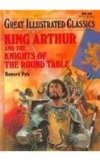 Portada de KING ARTHUR AND THE KNIGHTS OF THE ROUND TABLE (GREAT ILLUSTRATED CLASSICS)