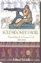 Portada de SOLDADOS DE PAPEL: RECORTABLES DE LA GUERRA CIVIL (1936-1939)