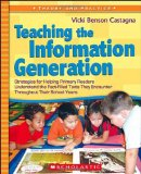 Portada de TEACHING THE INFORMATION GENERATION: STRATEGIES FOR HELPING PRIMARY READERS UNDERSTAND THE FACT-FILLED TEXTS THEY ENCOUNTER THROUGHOUT THEIR SCHOOL YE (THEORY AND PRACTICE)