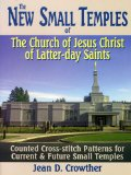 Portada de THE NEW SMALL TEMPLES OF THE CHURCH OF JESUS CHRIST OF LATTER-DAY SAINTS: COUNTED CROSS-STITCH PATTERNS FOR CURRENT & FUTURE SMALL TEMPLES
