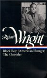Portada de RICHARD WRIGHT : LATER WORKS: BLACK BOY (AMERICAN HUNGER), THE OUTSIDER BY WRIGHT, RICHARD [1991]