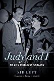 Portada de JUDY AND I: MY LIFE WITH JUDY GARLAND