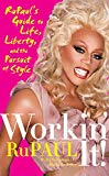 Portada de [(WORKIN' IT!: RUPAUL'S GUIDE TO LIFE, LIBERTY AND THE PURSUIT OF STYLE)] [AUTHOR: RUPAUL] PUBLISHED ON (FEBRUARY, 2010)